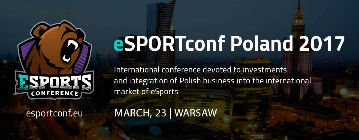 Meet speakers of eSPORTconf Poland 2017!