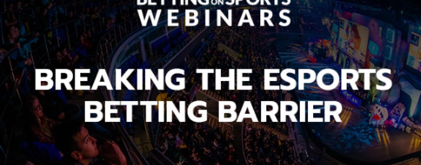 bos webinar series continues with luckbox breaking the esports betting barrier