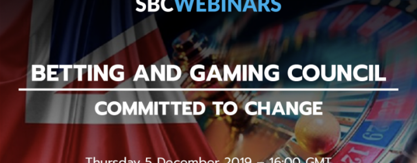 sbc webinars exclusive betting and gaming council committed to change